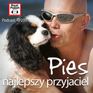 RP235: Pies, najlepszy przyjaciel