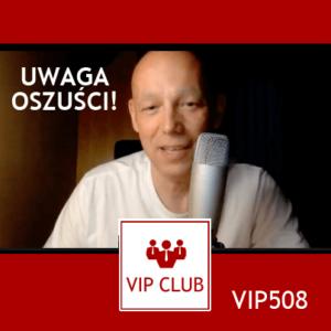 VIP508: Uwaga na oszustów!