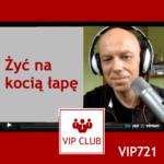 VIP721: Żyć na kocią łapę
