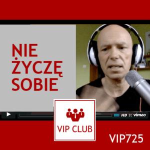 VIP725 nie życzę sobie