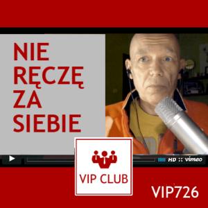 VIP726 nie ręczę za siebie
