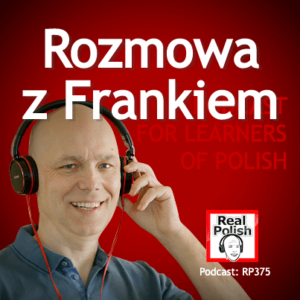 learn polish podcast RP375 rozmowa z Frankiem